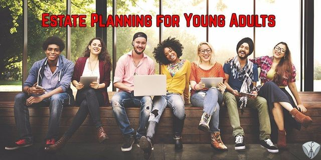 What Estate Planning Documents Do Your Young Adult Children Need?
