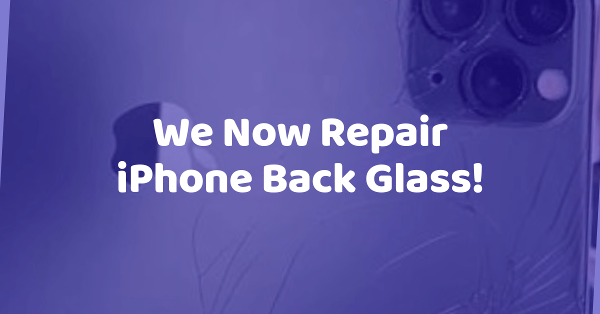 we now repair iphone back glass