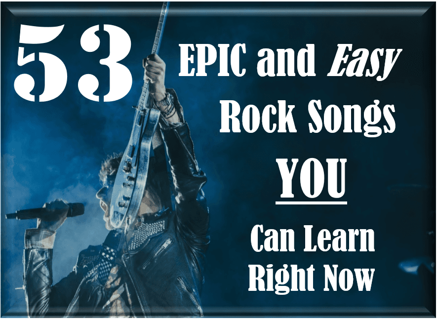 53 Epic And Easy Rock Guitar Songs You Can Learn Right Now